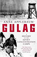 Gulag: A History of the Soviet Concentration Camps
