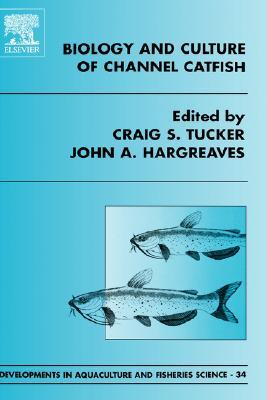 Developments in Aquaculture and Fisheries Science, Volume 34: Biology and Culture of Channel Catfish