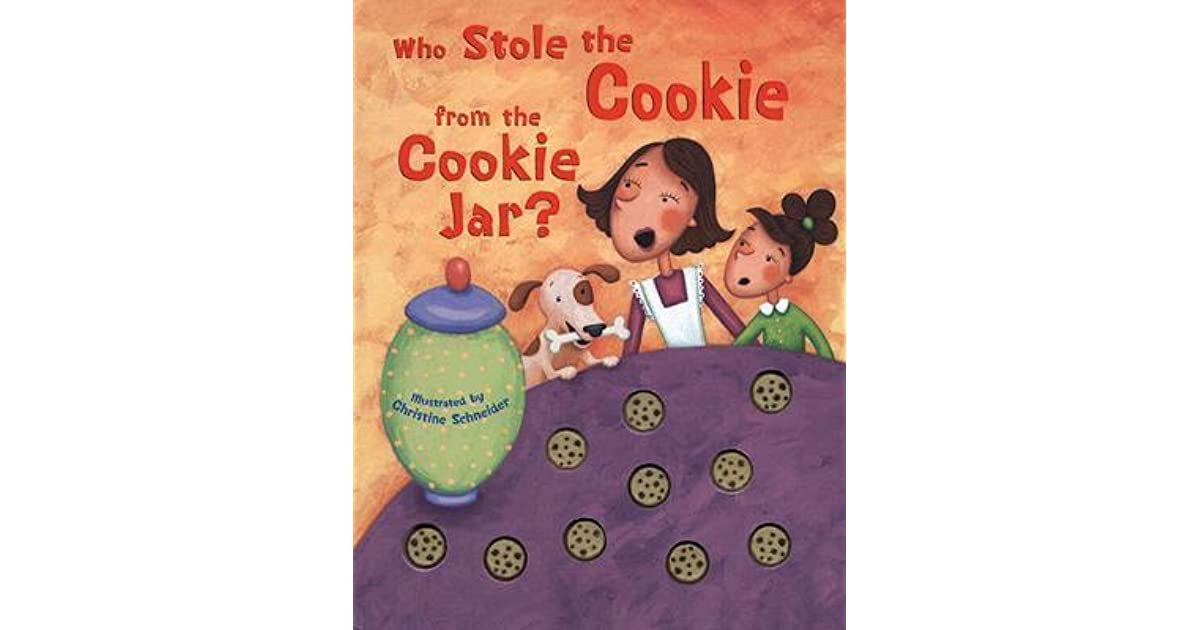 Who Stole The Cookie From The Cookie Jar Book Unique Who Stole The Cookie From The Cookie Jar By Christine Schneider