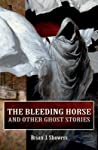 The Bleeding Horse, and Other Ghost Stories