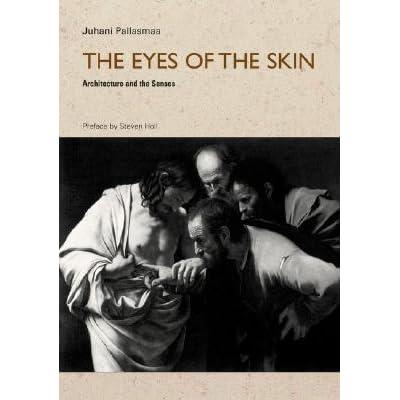Pallasmaa juhani the eyes of the skin pdf