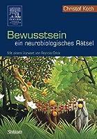Bewusstsein ein Neurobiologisches Ratsel: Mit Einem Vorwort Von Francis Crick