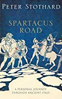 The Spartacus Road: A Personal Journey Through Ancient Italy