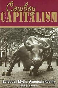 Cowboy Capitalism: European Myths, American Reality