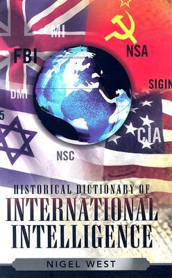 Historical Dictionary of International Intelligence, Second Edition
