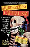 Murdered by Capitalism by John Ross