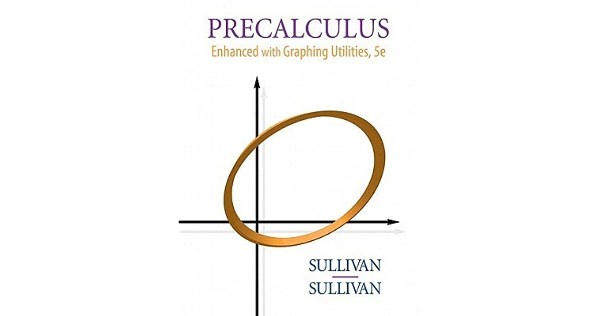 Precalculus enhanced with graphing utilities by michael sullivan fandeluxe Choice Image