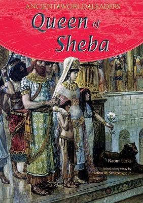 Naomi Lucks - Queen of Sheba (Ancient World Leaders)