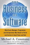 The Business of Software: What Every Manager, Programmer, and Entrepreneur Must Know to Thrive and Survive in Good Times and Bad