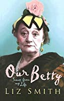 Our Betty: Scenes from My Life