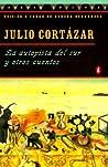 La autopista del sur y otros cuentos by Julio Cortázar