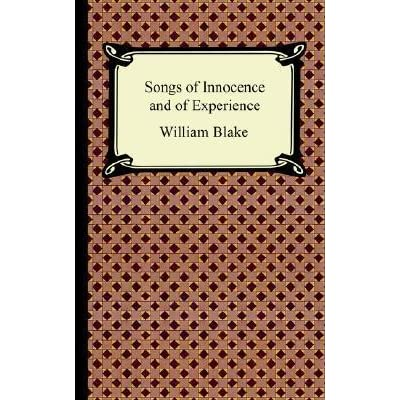 an examination of the book songs of innocence and experience by william blake It's the most precious book i press complete prose and poetry of william blake to certain lines from the songs of innocence and of experience.