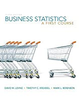 Business Statistics: A First Course by David M  Levine