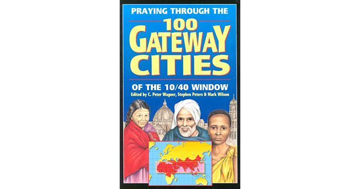 Praying through the 100 gateway cities of the 10 40 window for 10 40 window list of countries