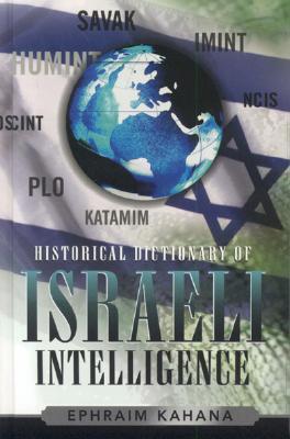 Historical Dictionary of Israeli Intelligence