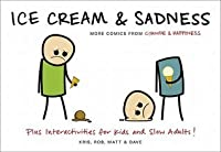 Ice Cream  Sadness: More Comics from Cyanide  Happiness