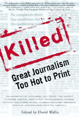 Killed: Great Journalism Too Hot to Print