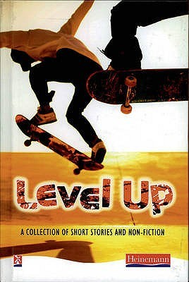 Level Up: A Collection of Short Stories and Non-Fiction