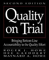 Quality on Trial: Bringing Bottom-Line Accountability to the Quality Effort