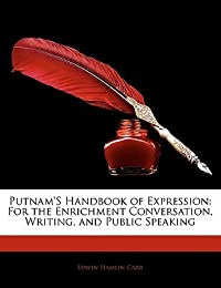 Putnam's Handbook of Expression: For the Enrichment Conversation, Writing, and Public Speaking