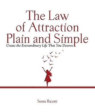 The-Law-of-Attraction-Plain-and-Simple-Create-the-Extraordinary-Life-That-You-Deserve