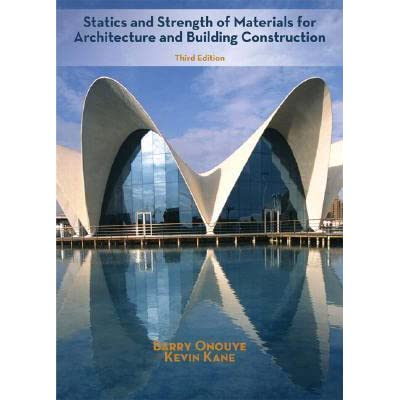 Statics and strength of materials for architecture and building statics and strength of materials for architecture and building construction by barry s onouye fandeluxe Gallery