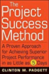The Project Success Method by Clinton M. Padgett