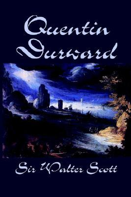 Quentin Durward by Sir Walter Scott, Fiction, Historical, Literary