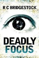 Deadly Focus