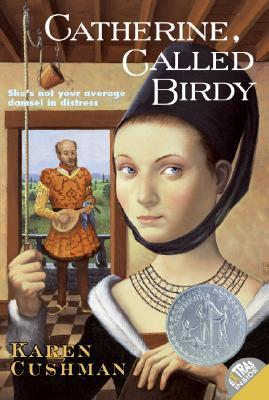 "Book cover of ""Catherine, Called Birdy"" by Karen Cushman"