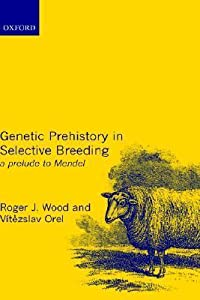 Genetic Prehistory in Selective Breeding: A Prelude to Mendel