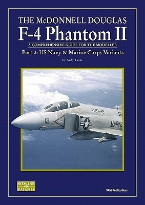 The McDonnell Douglas F-4 Phantom II Part 1  USAF Variants (SAM Modellers Datafile 12)