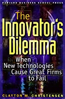 The innovators dilemma the revolutionary book that will change the the innovators dilemma when new technologies cause great firms to fail fandeluxe Image collections
