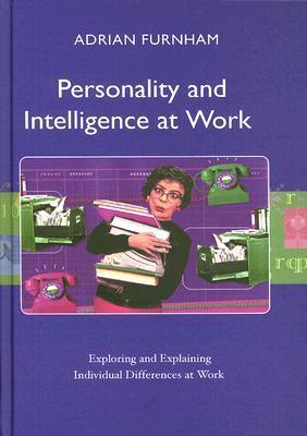 Personality-and-intelligence-at-work-exploring-and-explaining-individual-differences-at-work