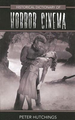 Historical Dictionary of Horror Cinema