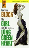 The Girl with the Long Green Heart (Hard Case Crime, #14)