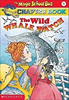 The Wild Whale Watch (Magic School Bus Science Chapter Books, #3)