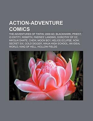 Action-Adventure Comics: The Adventures of Tintin, 2000 Ad, Blackhawk, Priest, Id Entity, Rebirth, Faeries' Landing, Dorothy of Oz