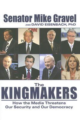 The Kingmakers: The Mainstream Media and the Road to the White House