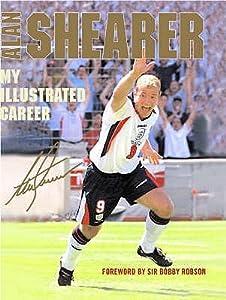 Alan Shearer: My Illustrated Career