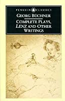 Complete Plays, Lenz, and Other Writings