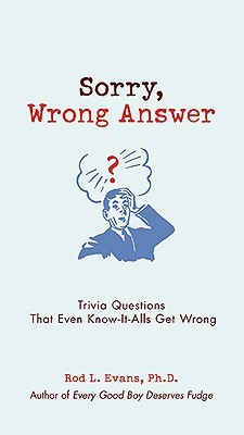 Sorry, Wrong Answer: Trivia Questions That Even Know-It-Alls Get Wrong