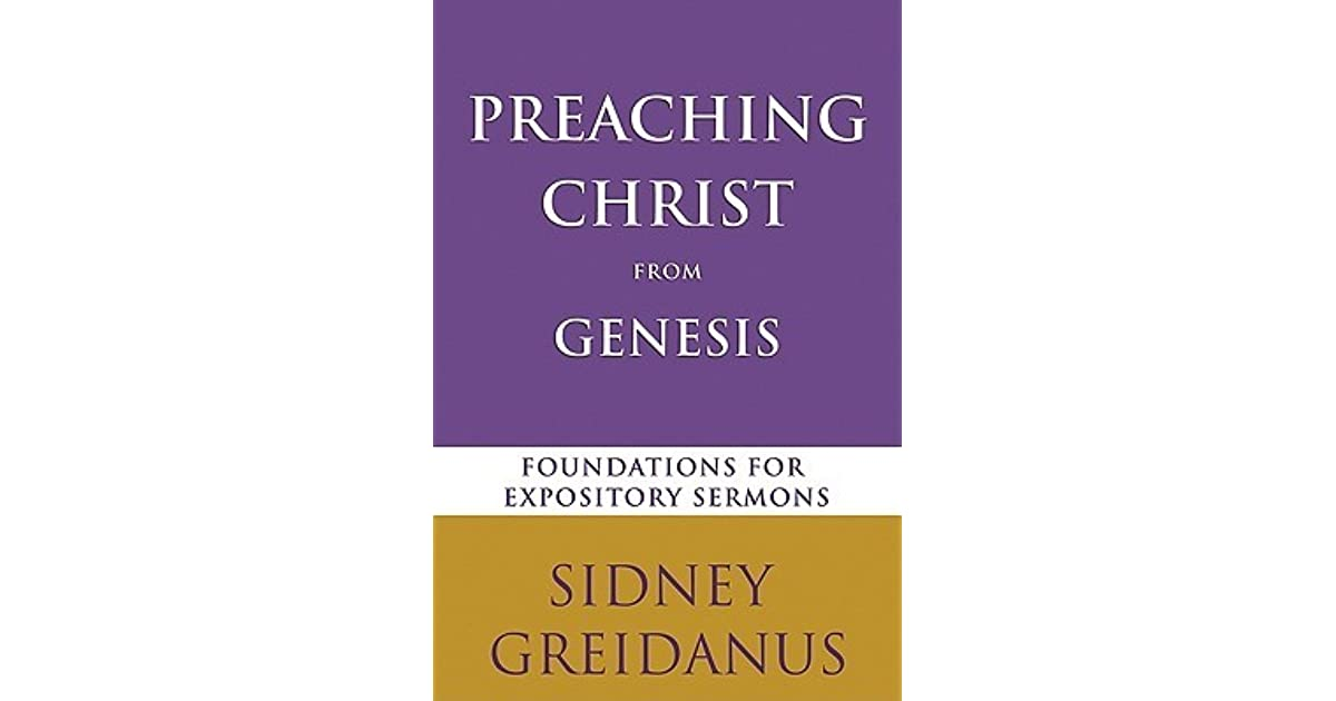Preaching Christ from Genesis: Foundations for Expository Sermons by