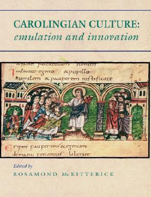 Carolingian Culture: Emulation and Innovation
