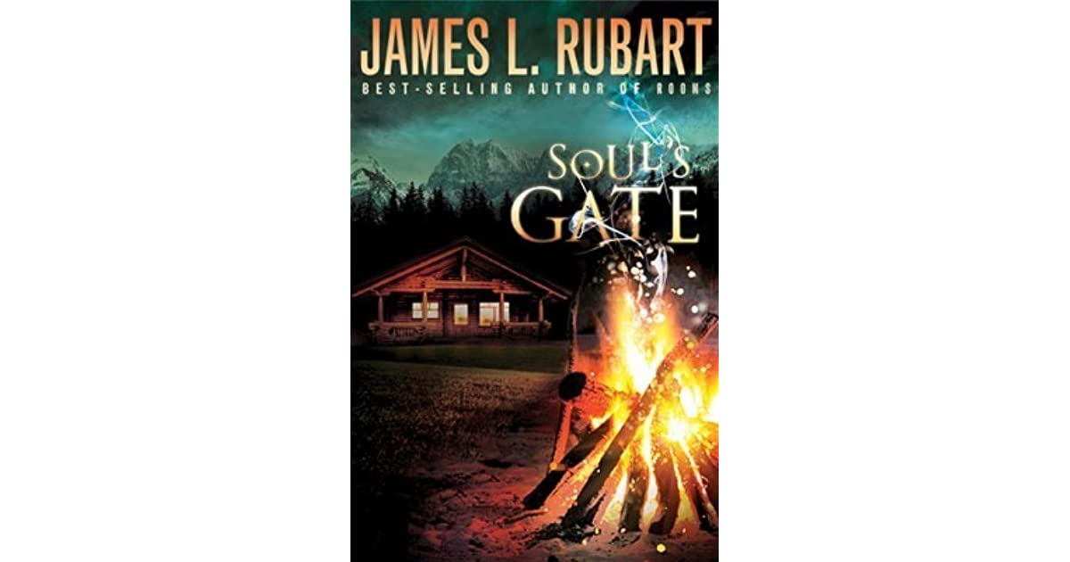 Soul S Gate Well Spring 1 By James L Rubart