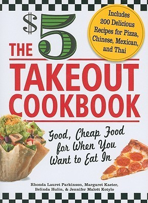 The $5 Takeout Cookbook Good, Cheap Food for When You Want to Eat In