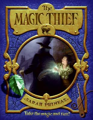 Jacket cover for The Magic Thief by Sarah Prineas