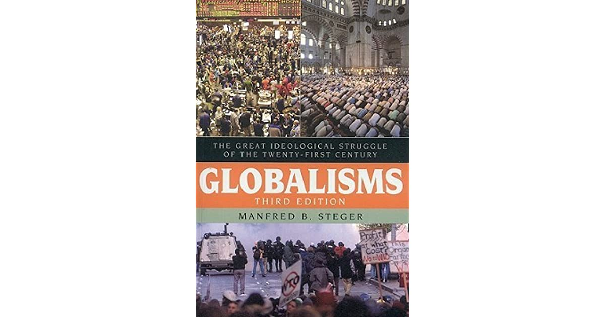 Globalisms the great ideological struggle of the twenty first globalisms the great ideological struggle of the twenty first century by manfred b steger sciox Choice Image
