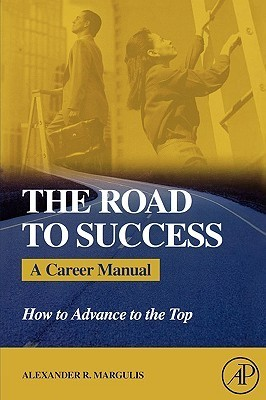 Book cover The-Road-to-Success-A-Career-Manual-How-to-Advance-to-the-Top