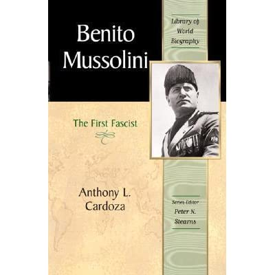 an analysis of anthony cardozas book mussolini the first fascist Search for books, ebooks, and physical benito mussolini : the first fascist / main author: cardoza, anthony l, 1947-format: book: language: a benito mussolini : |b the first fascist / |c anthony l cardoza 260 |a new york: |b pearson longman, |c.